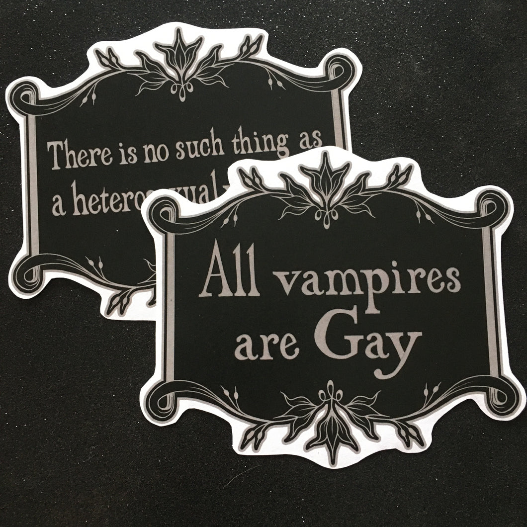 All Vampires Are Gay / There is no Such Thing as a Heterosexual Vampire Handcut Sticker