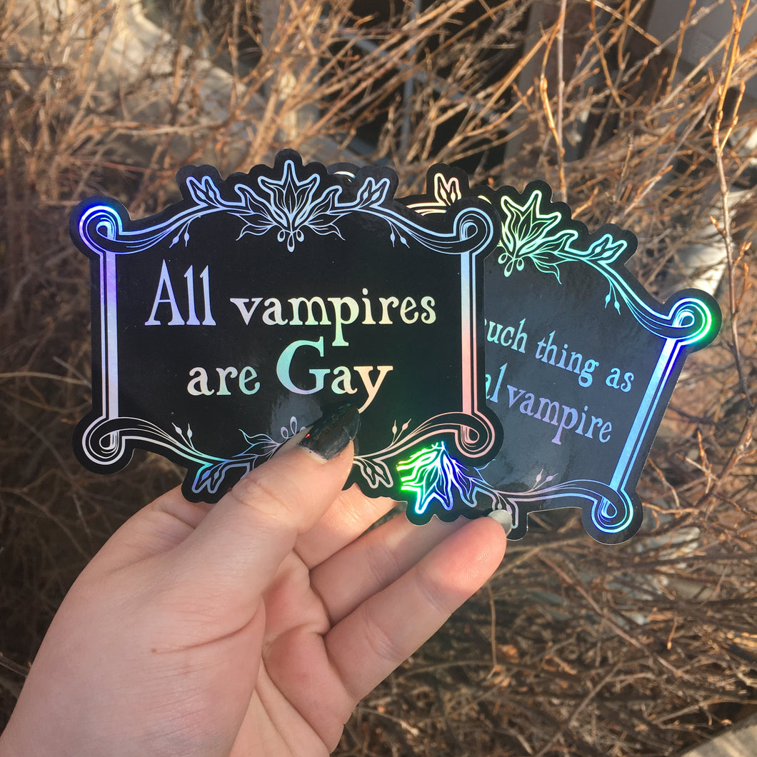 All Vampires are Gay // There is no Such Thing as a Hetero Vampire Holographic Stickers