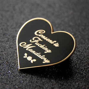 Consent is F*cking Mandatory Hard Enamel Pin