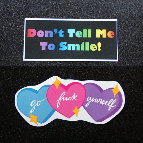 Don't Tell me to Smile/Go F*ck Yourself Sticker