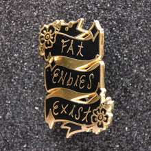 Load image into Gallery viewer, Fat Enbies Exist Hard Enamel Pin