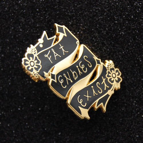 Fat Enbies Exist Hard Enamel Pin