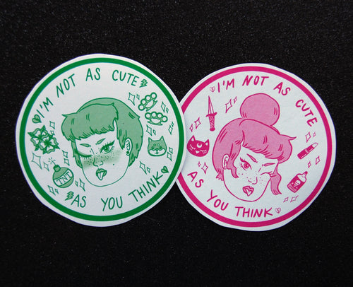 Not as Cute as You Think Sticker