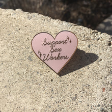 Load image into Gallery viewer, Support Sex Workers Hard Enamel Pins