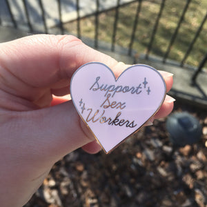 Support Sex Workers Hard Enamel Pins