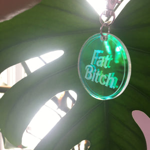 Iridescent Fat Bitch Keychain/Bagcharm
