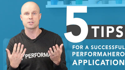 5 Tips for a Successful PERFORMA Hero Application