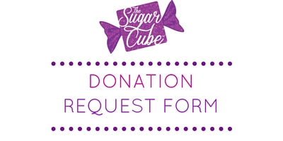 Donation Request Form The Sugar Cube – Donation Request Form