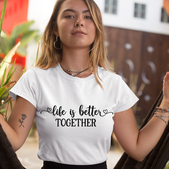 T-shirt Femme Personnalisé Life is better together