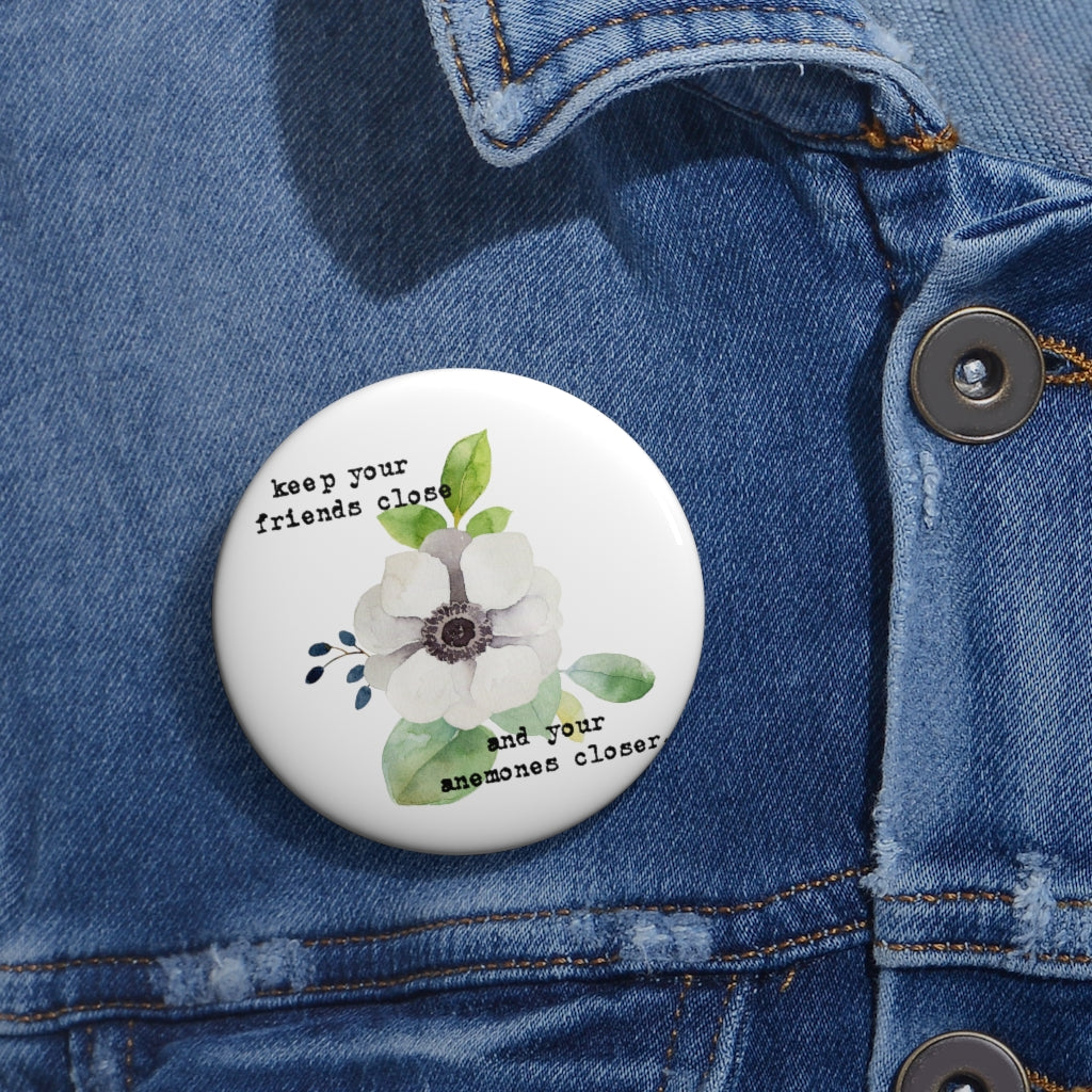 friends close anemones closer pin