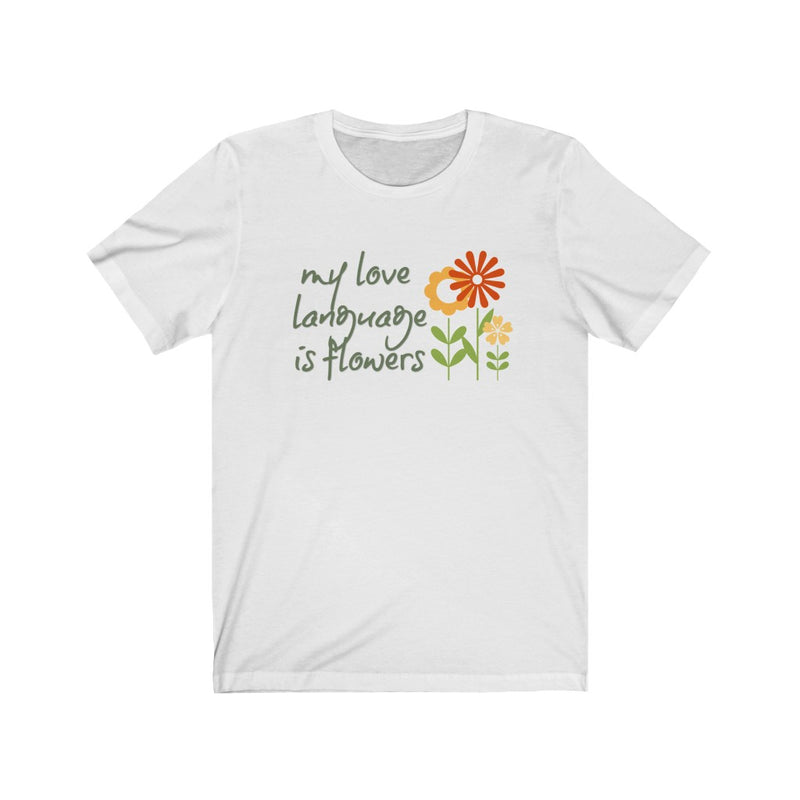 my love language is flowers graphic tee