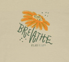 breathe.. it's just flowers