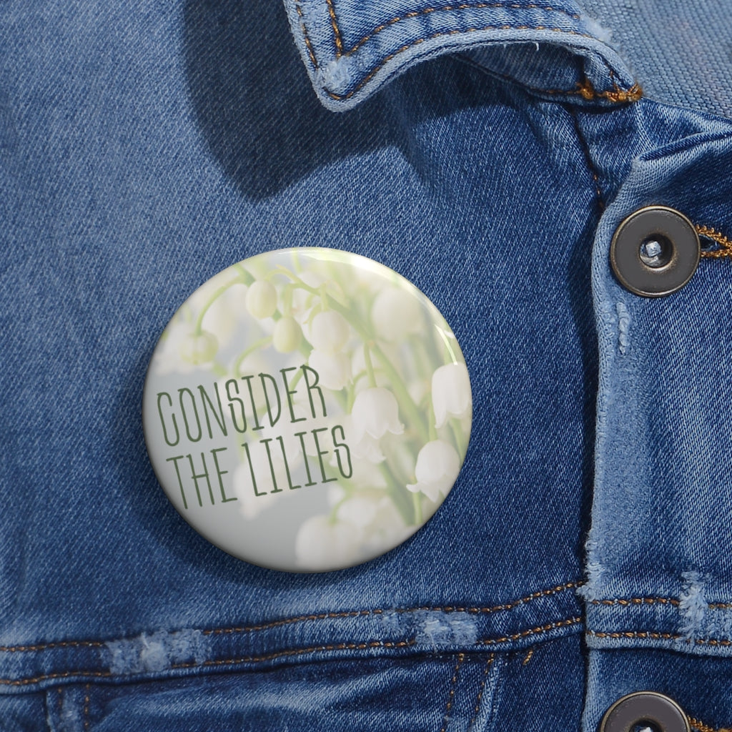 consider the lilies pin