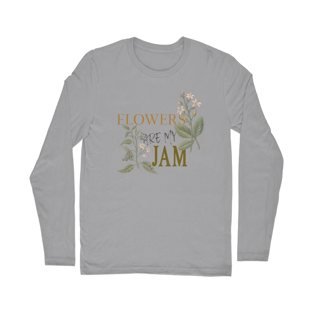 flowers are my jam long sleeve tee