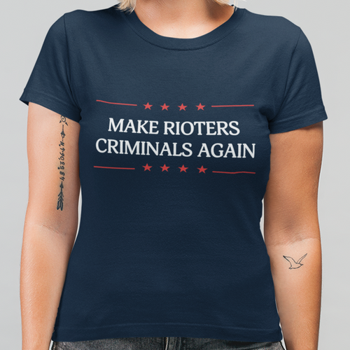 Make Rioters Criminals Again Women's T-Shirt