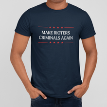 Load image into Gallery viewer, Make Rioters Criminals Again Mens T-Shirt