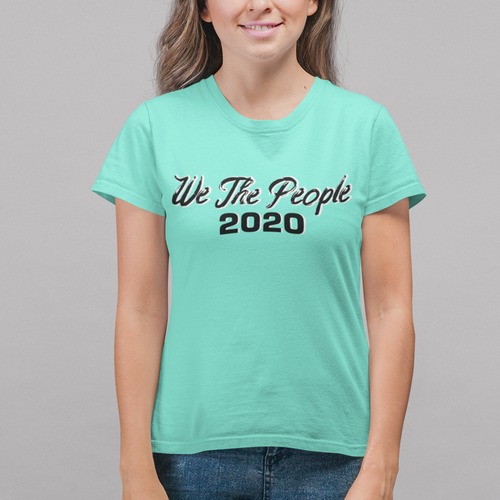 We The People 2020 Women's Tee
