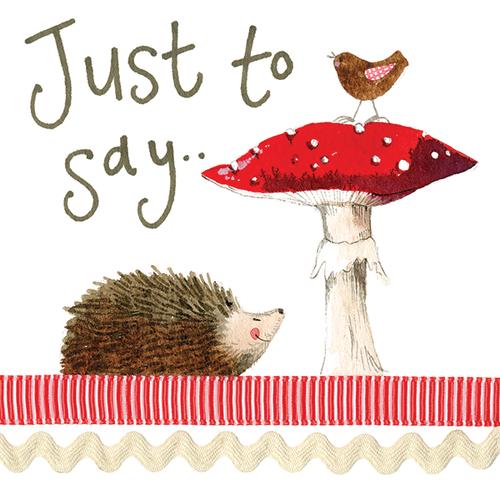 Just To Say hedgehog Greeting Card