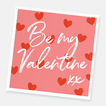 Load image into Gallery viewer, Be my Valentine card