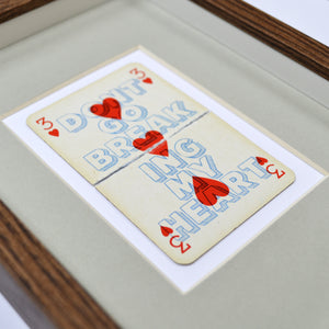 Don't go breaking my heart playing card print