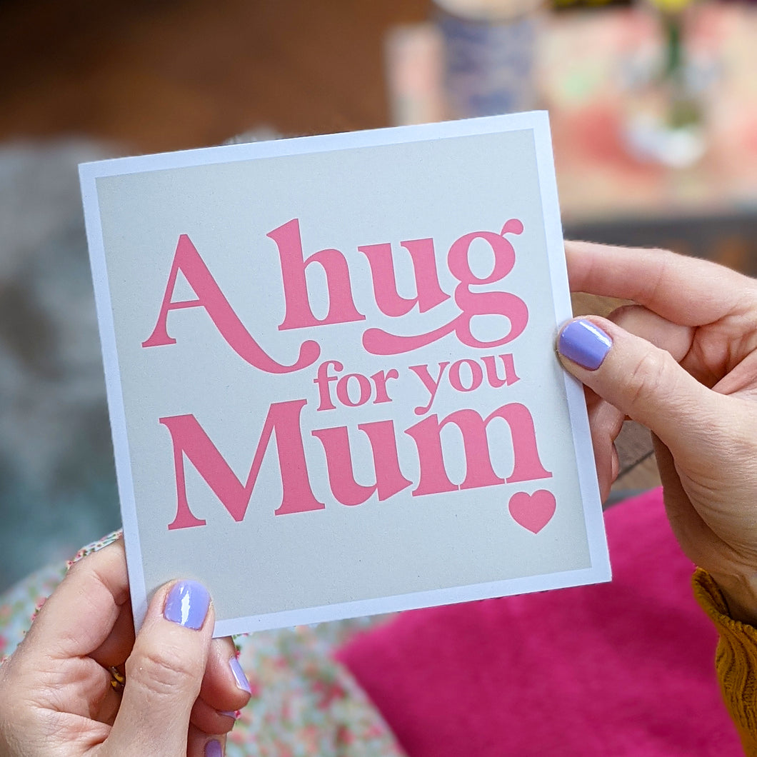 A hug for you Mum Mother's Day card