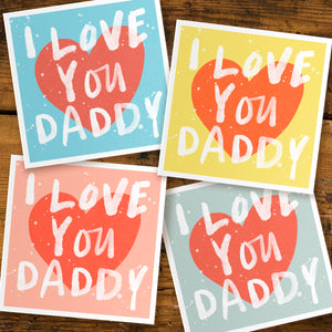 I Love You Daddy fathers day card
