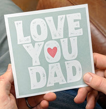 Load image into Gallery viewer, Love you Dad fathers day card