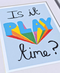 Is it Play Time? Children's Positive Print