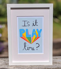 Load image into Gallery viewer, Is it Play Time? Children's Positive Print