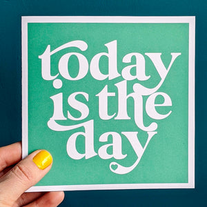 Today is the day card