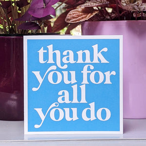 Thank you for all you do card