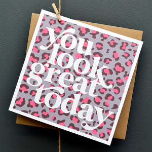 You look great today card
