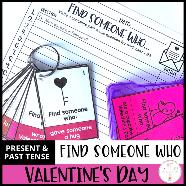Valentine's Day Speaking Activity - Present & Past Simple Find Someone Who - Hot Chocolate Education
