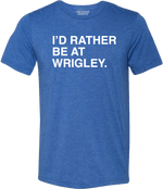 RATHER BE AT WRIGLEY TEE