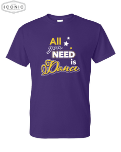 All You Need Is Dance DryBlend T-Shirt