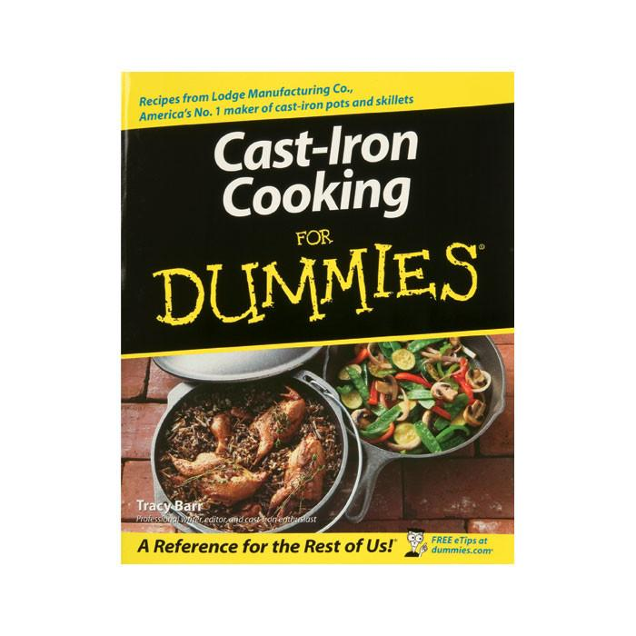 Cast Iron Cooking for Dummies by Lodge