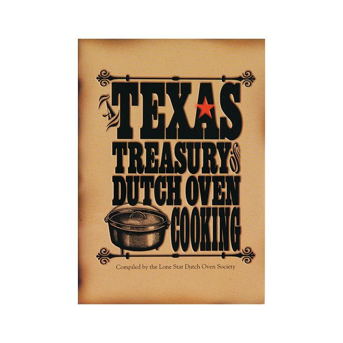 Texas Treasury of Dutch Oven Cooking by Lodge