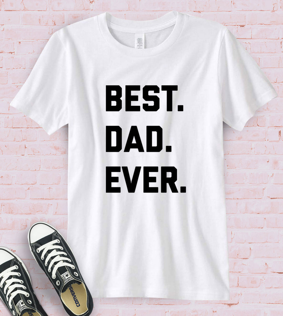Best Dad Ever - T-Shirt