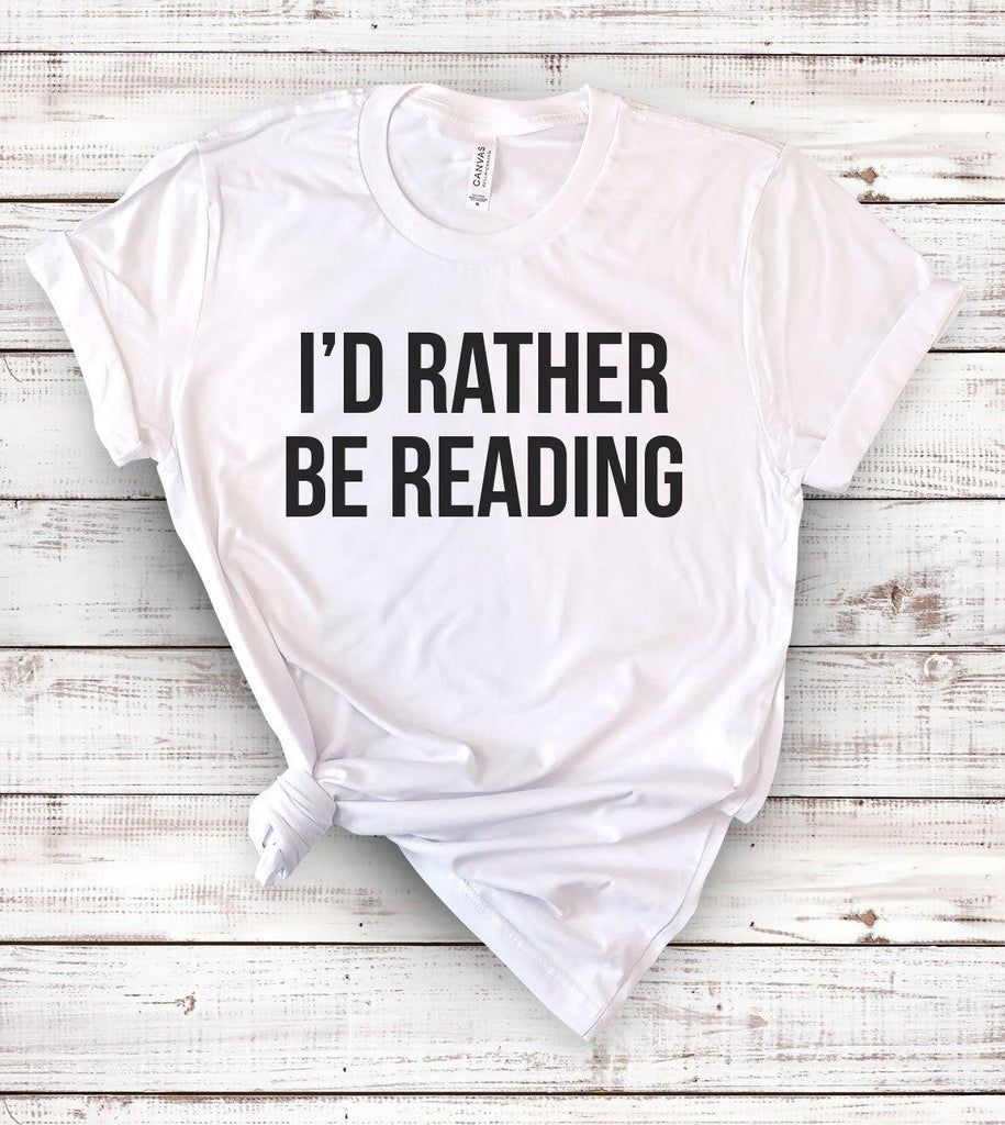 I'd Rather Be Reading - Book Worm T-Shirt - House of Rodan