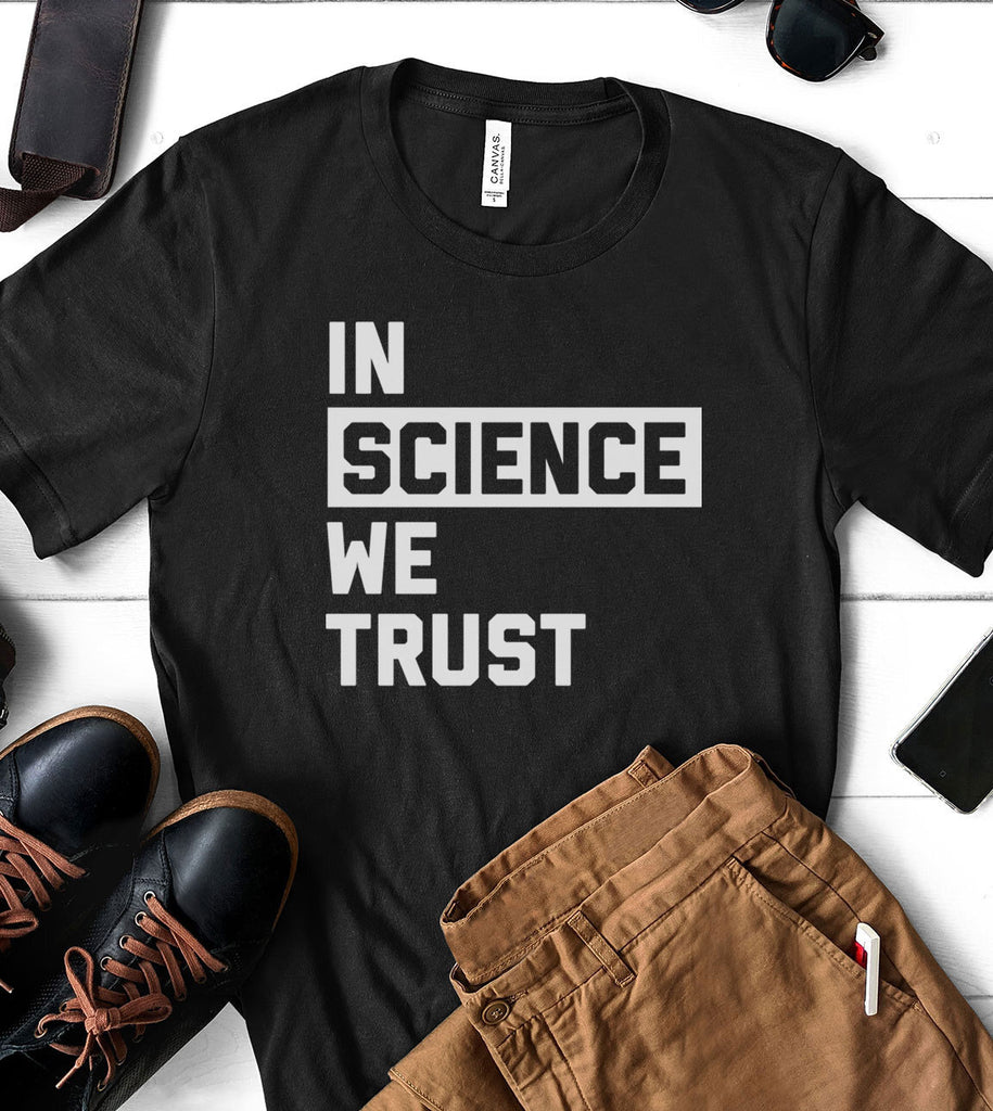 In Science We Trust - T-Shirt