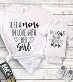 Matching Just A Mama In Love With Her Girl, Just A Girl In Love With Her Mama - T-Shirt