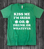 Kiss Me I'm Irish Or Drunk- Funny St Patrick's Day T-Shirt - House of Rodan