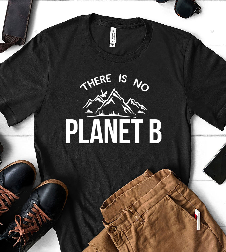 There Is No Planet B - T-Shirt