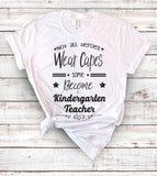 Not All Heroes Wear Capes Some Become Kindergarten Teachers - T-Shirt