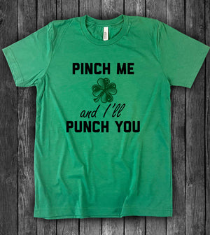 Pinch Me And I'll Punch You -  Funny St Patrick's Day T-Shirt