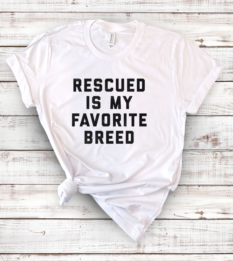 Rescued Is My Favorite Breed - T-Shirt