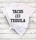 Tacos And Tequila - T-Shirt