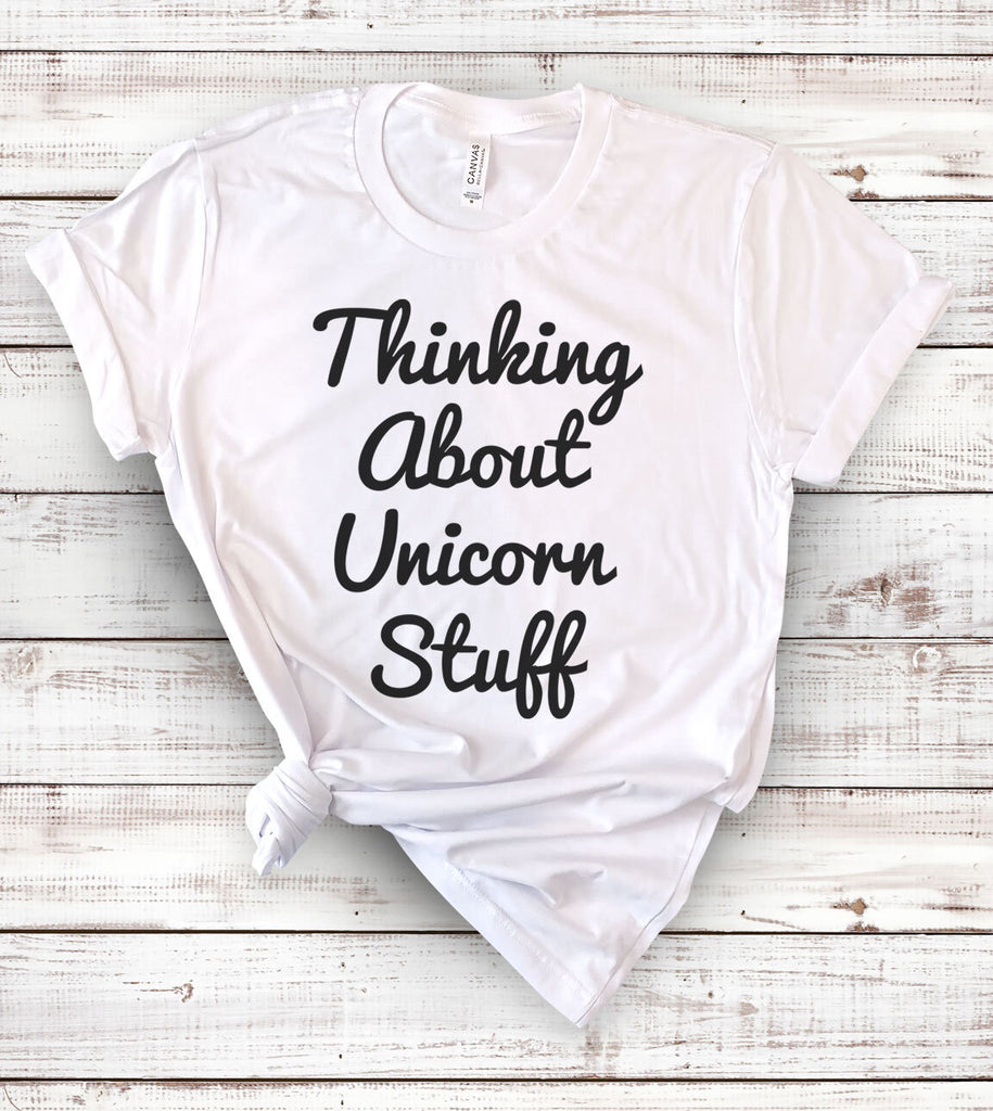 Thinking About Unicorn Stuff - T-Shirt