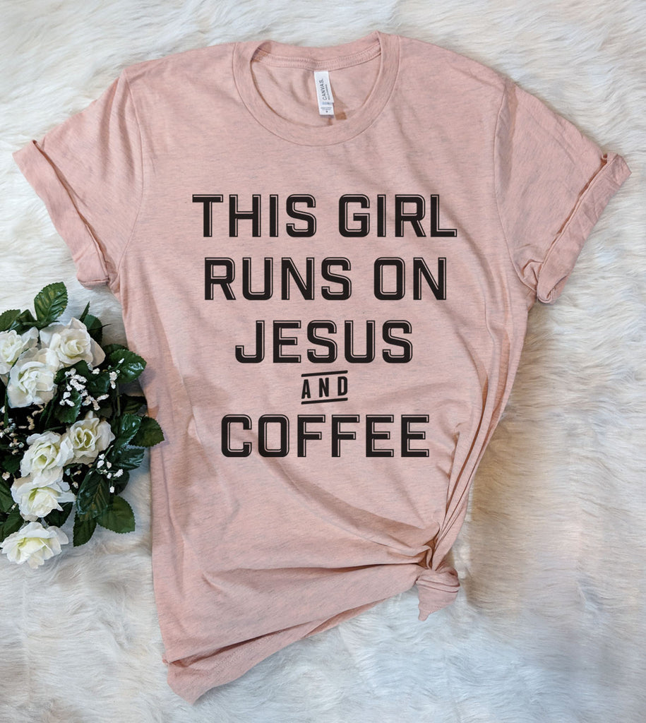 This Girl Runs On Jesus And Coffee - T-Shirt