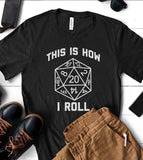 This Is How I Roll -  Role Playing Game T-Shirt